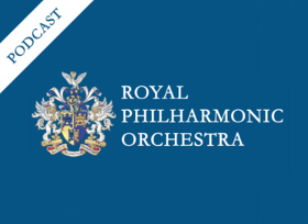 Royal Philharmonic Orchestra Podcast